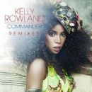 Commander (Remixes) - Kelly Rowland - Kelly Rowland