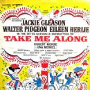 Take Me Along Original 1959 Broadway Cast Starring Jackie Gleason.Music and Lyrics By Bob Merrill - 454 x 462