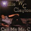 Willie Clayton Album - Call Me Mr. C