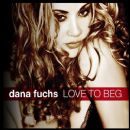 Dana Fuchs - Love to Beg