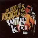 The Vicious White Kids feat. Sid Vicious - Sid Vicious - Sid Vicious