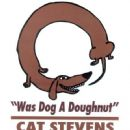 Cat Stevens - Was Dog A Doughnut?