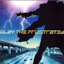 Glay - The Frustrated