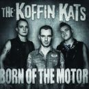 Koffin Kats Album - Born Of The Motor