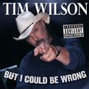 Tim Wilson - But I Could Be Wrong