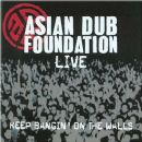Asian Dub Foundation - Live: Keep Bangin' on the Walls