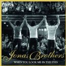 The Jonas Brothers - When You Look Me In The Eyes (2 Track)