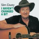 Slim Dusty - I Haven't Changed a Bit