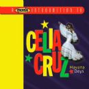 Celia Cruz - A Proper Introduction to Celia Cruz: Havana Days