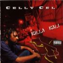 Celly Cel Album - Killa Kali