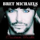 Bret Michaels - Custom Built