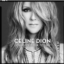 Loved Me Back to Life - Céline Dion - Céline Dion