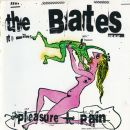 The Bates - Pleasure + Pain
