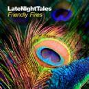 Friendly Fires - LateNightTales: Friendly Fires