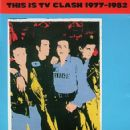 This Is TV Clash 1977-1982