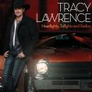 Tracy Lawrence - Headlights, Taillights and Radios