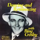 Bing Crosby - Dancing And Reminiscing With Bing Crosby