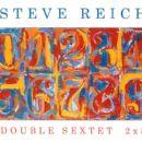 Steve Reich - Double Sextet / 2x5