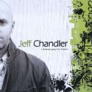 Jeff Chandler - I Know You're There