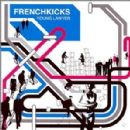 French Kicks - Young Lawyer