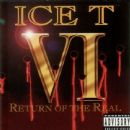 VI: Return of the Real - Ice-T - Ice-T