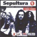 Sepultura (1): 1985-1997