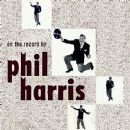 Phil Harris - On The Record