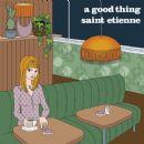 Saint Etienne Album - A Good Thing