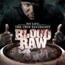 Blood Raw Album - My Life The True Testimony