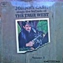 Johnny Cash Sings The Ballads Of The True West Volume I