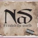 If I Ruled the World - Nas - Nas
