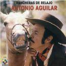 Antonio Aguilar - Rancheras de relajo