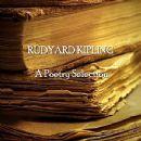 Rudyard Kipling - Rudyard Kipling - A Poetry Selection