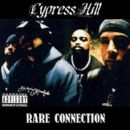 Cypress Hill - Rare Connection