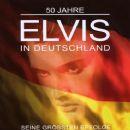 50 Jahre Elvis in Deutschland