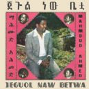 Mahmoud Ahmed - Jeguol Naw Betwa
