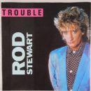 Rod Stewart - Trouble