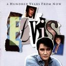 Essential Elvis, Volume 4: A 100 Years From Now
