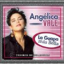 Angélica Vale - Tesoros De Colección - La Guapa... Mas Bella