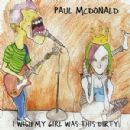 Paul McDonald - I Wish My Girl Was This Dirty