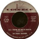 All I Have To Do Is Dream / Claudette (1958)