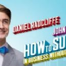 Daniel Radcliffe Starred In The 2011 Broadway Cast Revivel  Of HOW TO SUCCEED IN BUSINESS WITHOUT TRYING - 454 x 201