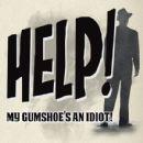Help! My Gumshoe's an Idiot!  -  Publicity