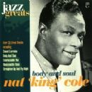 Jazz Greats, Volume 4: Nat 'King' Cole: Body & Soul