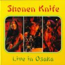 Shonen Knife - Live In Osaka