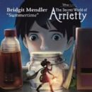 "Bridgit Mendler - Summertime (from ""The Secret World of Arrietty"")"