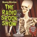Spoken - Scary Stories: The Radio Spook Show