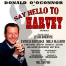 Say Hello To Harvey Starring Donald O'Conner Music and Lyrics By Leslie Bricusse - 454 x 454