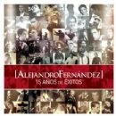 Alejandro Fernández - 15 Años De Exitos