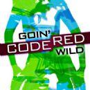 Code Red - Goin' Wild
